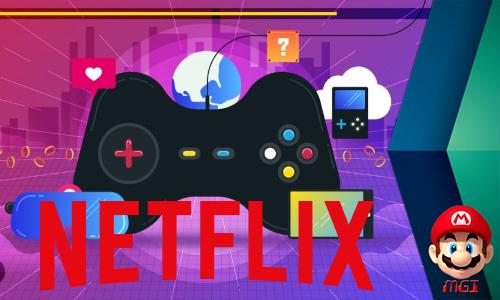 Netflix Siap Masuk Ke Industri Video Games Demi Kembangkan Sayap Bisnis Hiburan